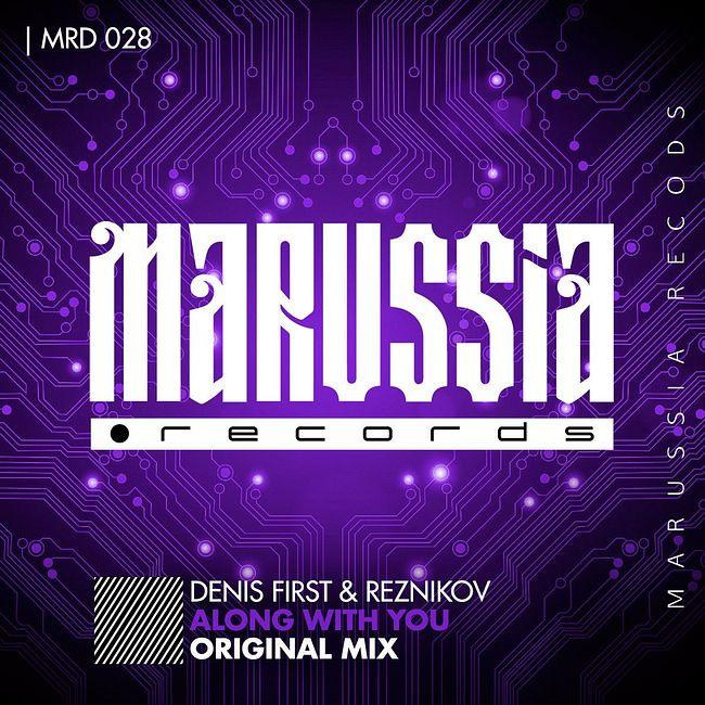 Denis First & Reznikov - Along With You (Club Mix)