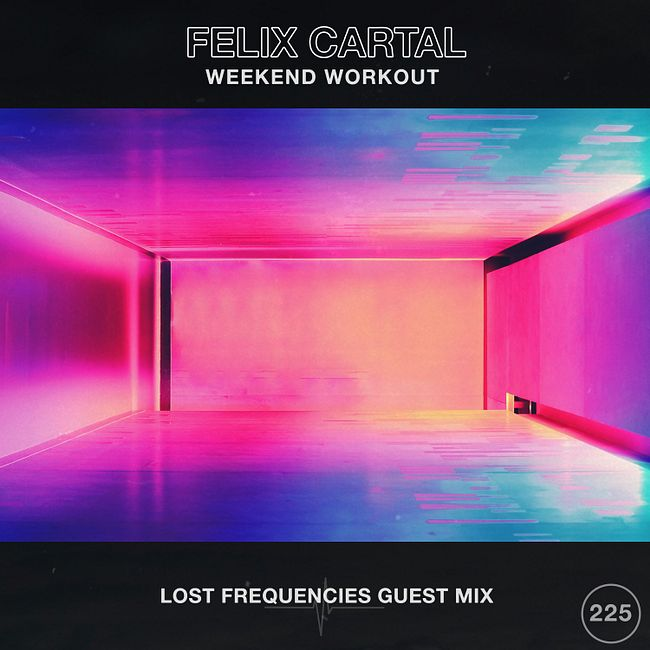 Weekend Workout 225: Lost Frequencies Guest Mix