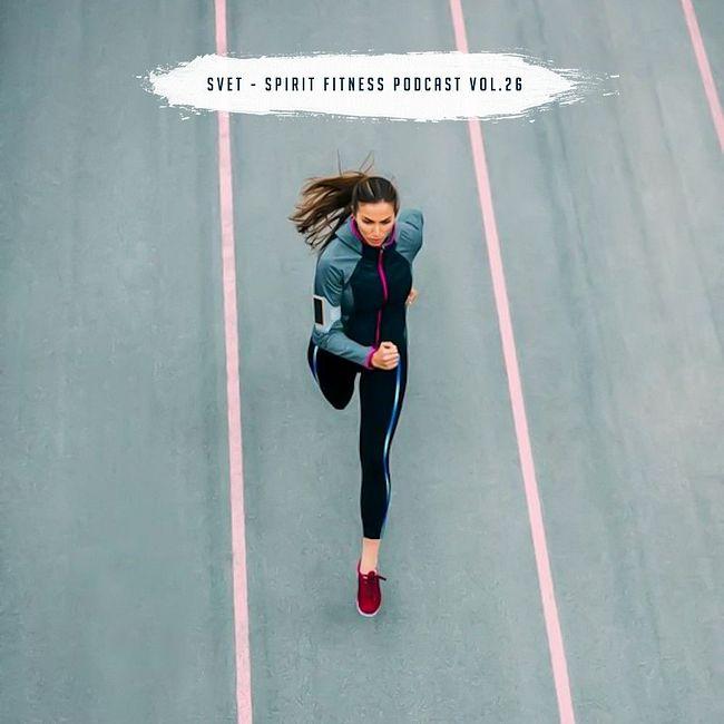 SVET - SPIRIT Fitness Podcast #26