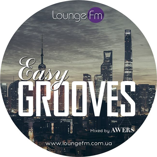 AWERS - Easy Grooves #047 on Lounge Fm