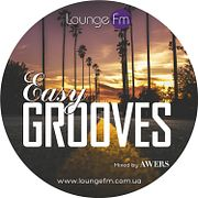 AWERS - Easy Grooves on Lounge Fm #50