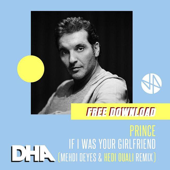 Free Download: Prince - If I Was Your Girlfriend (Mehdi Deyes & Hedi Ouali Remix)