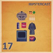 HIPSTERCAST 17