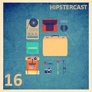 HIPSTERCAST 16