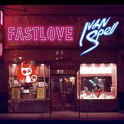 Ivan Spell - Fastlove