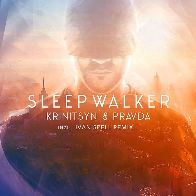 Krinitsyn & Pravda - Sleep Walker (Ivan Spell Remix)