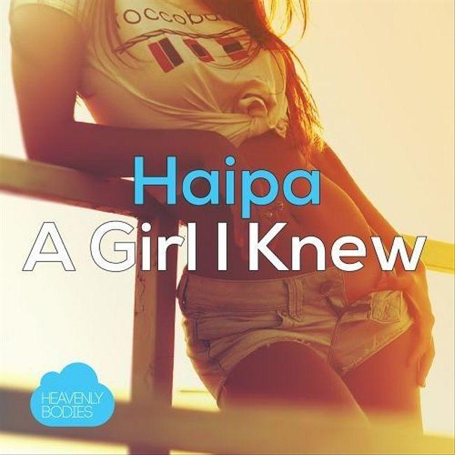 Haipa - A Girl I Knew (Ivan Spell Remix)