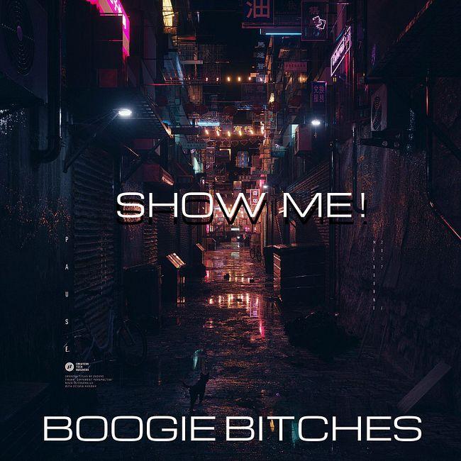 BBOOGIE BITCHES - SHOW ME (ORIGINAL MIX) Demo