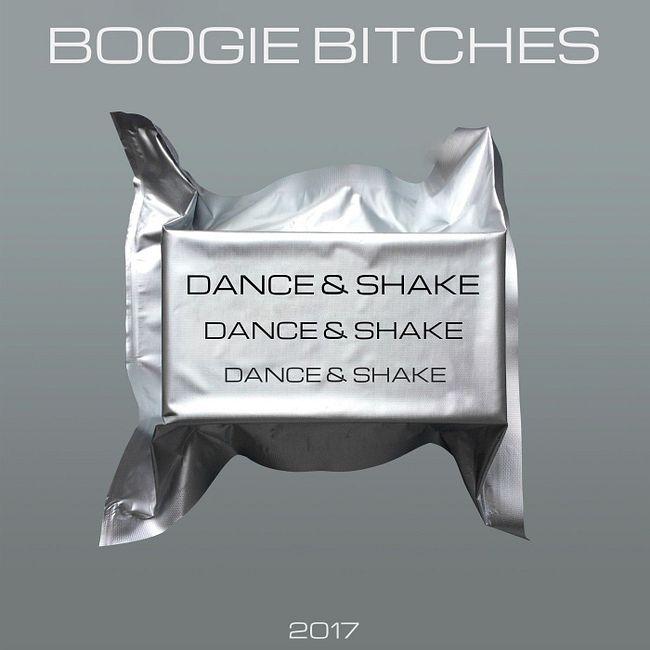 BOOGIE BITCHES - DANCE & SHAKE (ORIGINAL MIX)