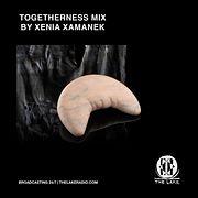 MIXTAPE: Togetherness Mix by Xenia Xamanek