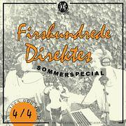 Firshundrede Direktes Sommerspecial (del 4/4)