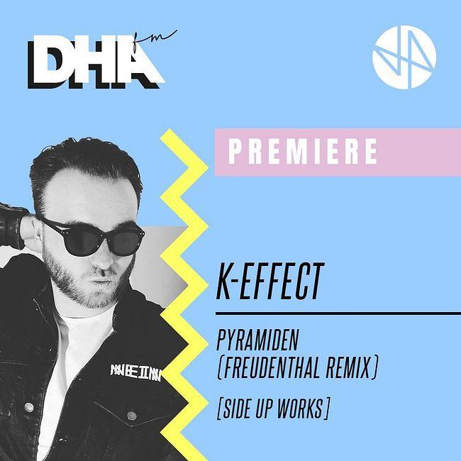 Premiere: K - Effect - Pyramiden (Freudenthal Remix) [Side UP Works]