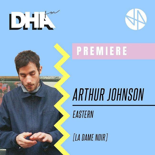 Premiere: Arthur Johnson - Eastern [La Dame Noir]