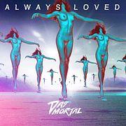 Das Mörtal - Always Loved #30