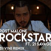 Post Malone Feat. 21 Savage - Rockstar (DJ Vini Remix)