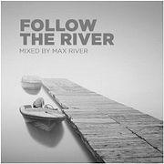 Max River - Follow The River
