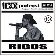 ОХХ podcast №29. Гость— Rigos (29)