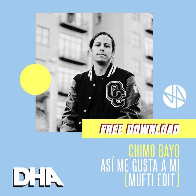 Chimo Bayo - Así Me Gusta A Mi (MUFTI EDIT) [DHA Free Edit Series]