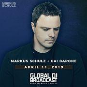 Global DJ Broadcast: Markus Schulz and Gai Barone (Apr 11 2019)