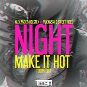 Alexander Holsten Vs. Pukanski & Sweet Tides - Night Make It Hot (TDDBR Edit)