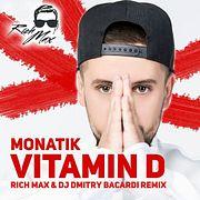 Monatik - Vitamin D ( Rich Max & Dmitry Bacardi Remix )