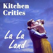 Kitchen Critics | Мнение: Ла-Ла Ленд