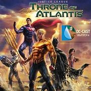 DC-CAST 4 - Лига справедливости: Трон Атлантиды (2015)