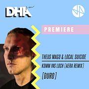 Premiere: Theus Mago & Local Suicide - Komm Ins Loch (Aera Remix)[Duro]