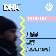 Premiere: J. Mono - cms6 [Dalmata Daniel]