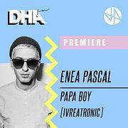 Premiere: Enea Pascal - Papa Boy [Ivreatronic]