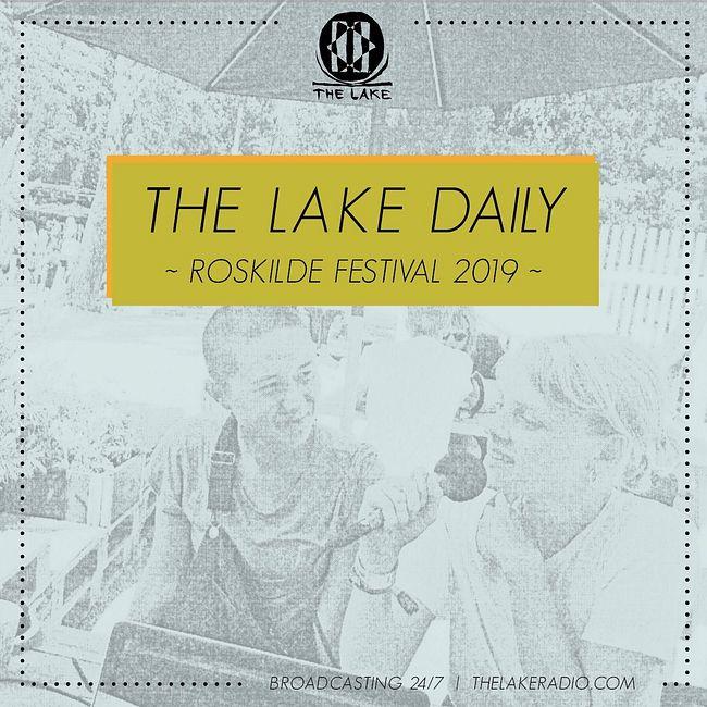 The Lake Daily @ Roskilde Festival 2019 (onsdag)
