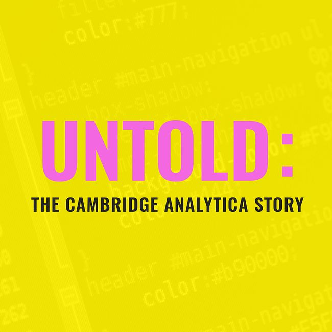Second Trailer for UNTOLD: the Cambridge Analytica Story - a new whistleblower comes forward