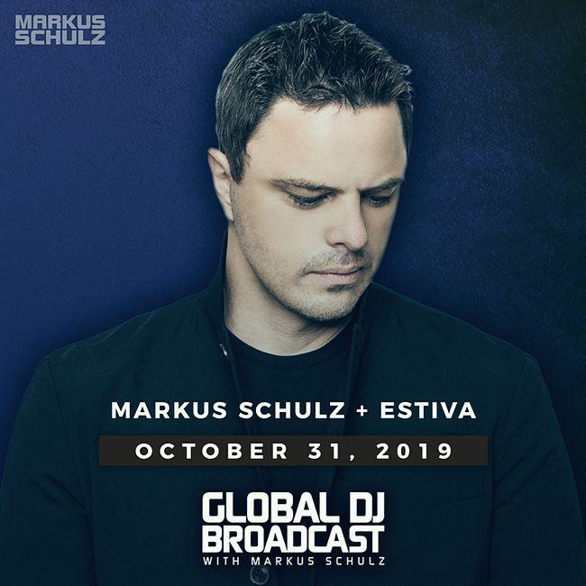 Global DJ Broadcast: Markus Schulz and Estiva (Oct 31 2019)