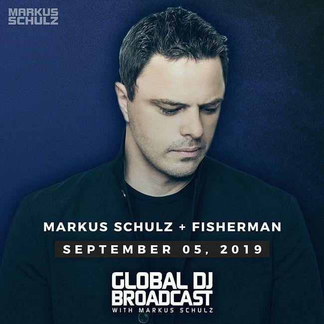 Global DJ Broadcast: Markus Schulz and Fisherman (Sep 05 2019)