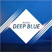 Max River - Deep Blue