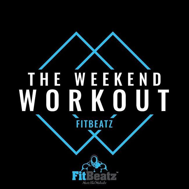 FitBeatz - The Weekend Workout #254 @ FitBeatz.com