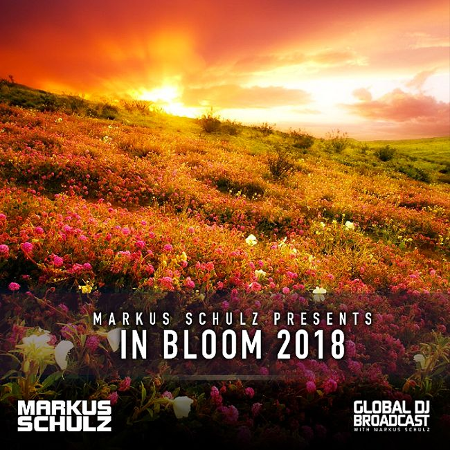 Global DJ Broadcast: Markus Schulz In Bloom 2018