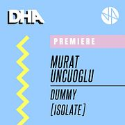 Premiere: Murat Uncuoglu - Dummy [Isolate]