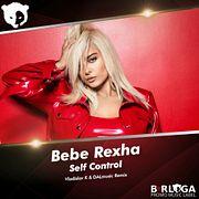 Bebe Rexha - Self Control (Vladislav K & DALmusic Remix)
