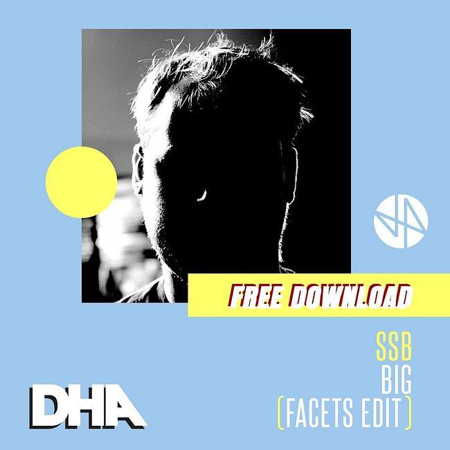 Free Download: SSB  - Big (Facets Edit) [DHA Free Edit Series]