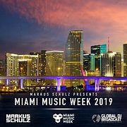 Global DJ Broadcast: Markus Schulz Miami Music Week Edition (Mar 28 2019)