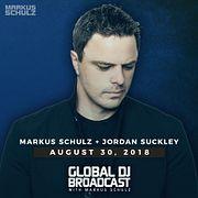 Global DJ Broadcast: Markus Schulz and Jordan Suckley (Aug 30 2018)