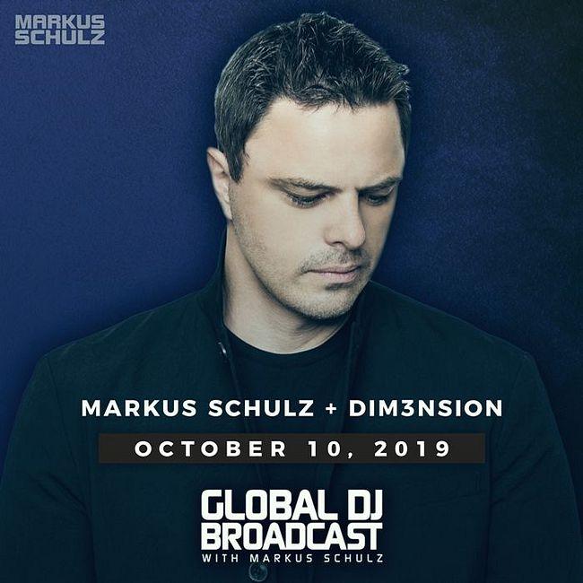Global DJ Broadcast: Markus Schulz and DIM3NSION (Oct 10 2019)