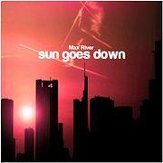 Max River - Sun Goes Down