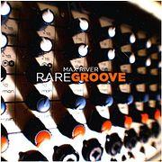 Max River - Rare Groove