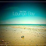 Max River - Lounge Bay
