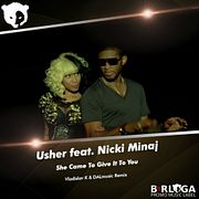 Usher feat. Niki Minaj - She Came To Give It To You (Vladislav K & DALmusic Remix)