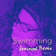 Swimming (Feminimal Remix Sprint 1)