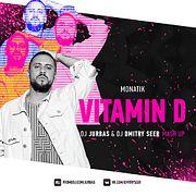 MONATIK - VITAMIN D (DJ JURBAS & DJ DMITRY SEER MASH UP)