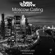 Ivan Roudyk-Moscow Calling Part 10 Tech & Progressive (side D)(ivanroudyk.com)